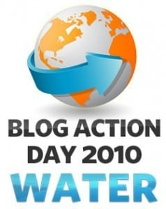 Blog Action Day 2010: Water •
