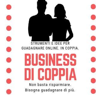 Business di Coppia: come guadagnare online in coppia! • come guadagnare online in coppia